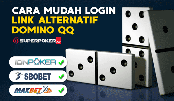 Cara Mudah Login di Link Alternatif Domino QQ SuperPoker